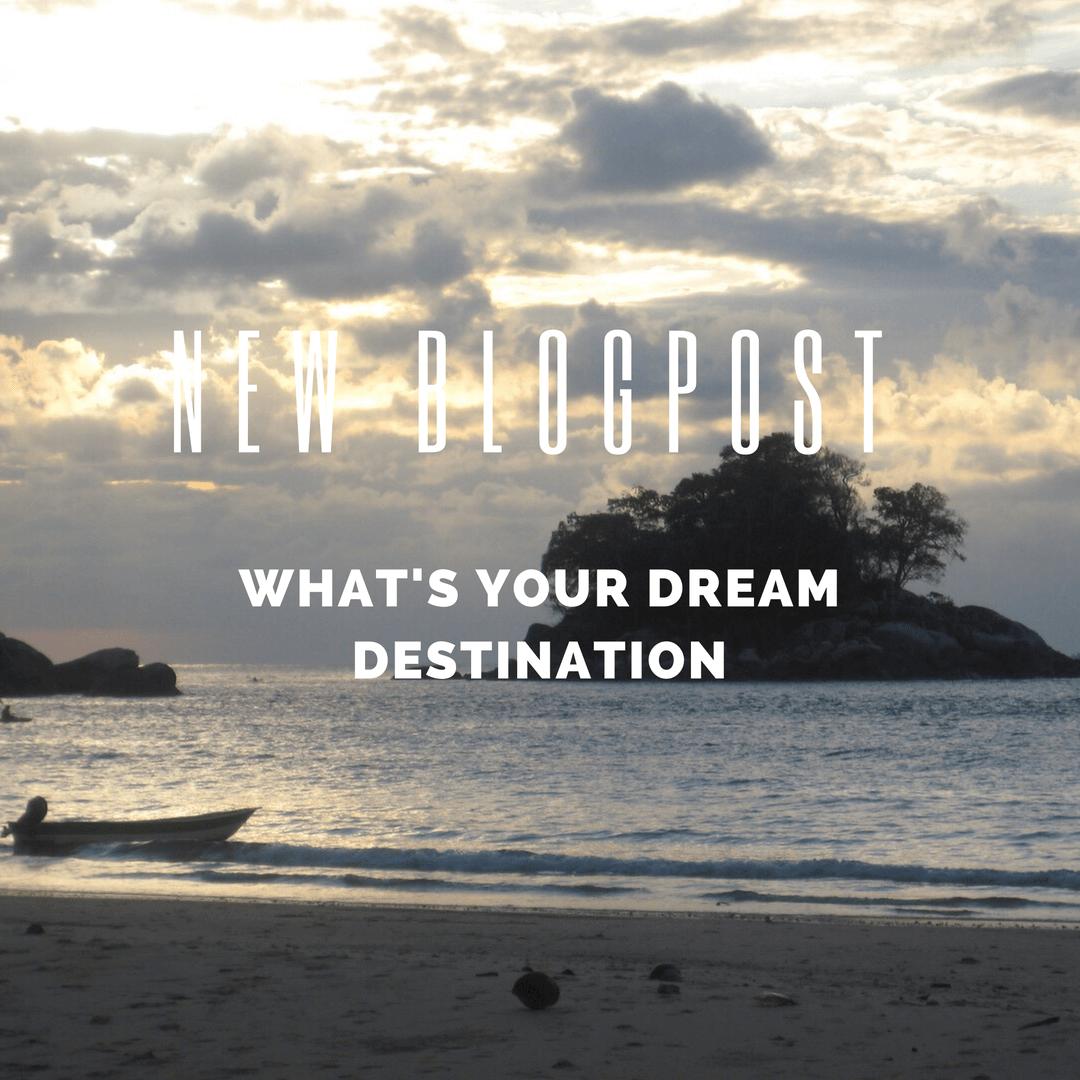 What's your dream destination